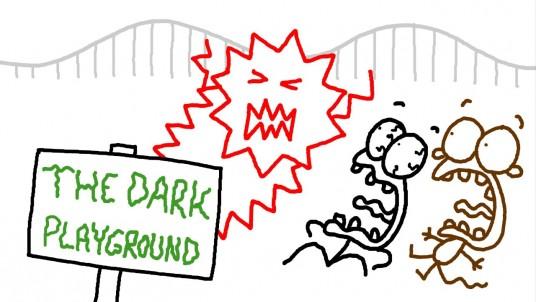 Beware of the dark playground! woooooh!