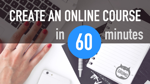 How To Create An Online Course In 60 Minutes
