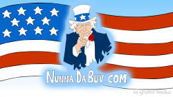 Vote for Nuna DaBuv and tell Washington to keep America great!.. oh yeah!