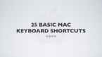 25 basic mac keyboard shortcuts