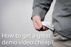 How to get a great demo video cheap?