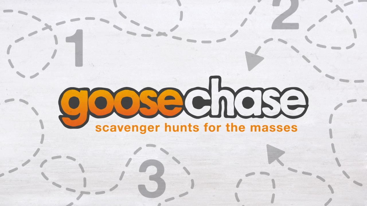 GooseChase: keep your head where it belongs, oh yeah!